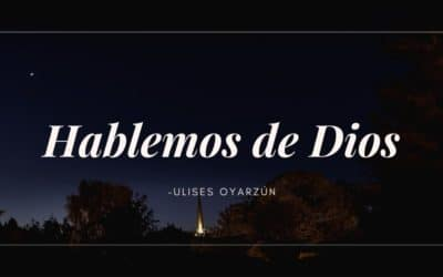 Hablemos de Dios | Ulises Oyarzún