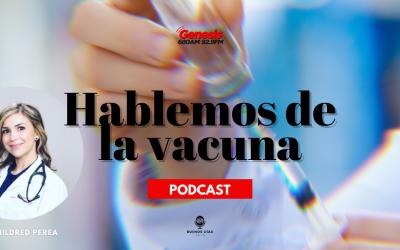 Hablemos de la Vacuna | Podcast